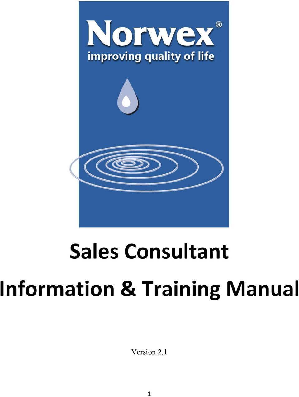 Sales consultant information training manual pdf page 5 a welcome to norwex b mission and ideology core values operating philosophy and vision statement c short history d entry into north america e fandeluxe Choice Image