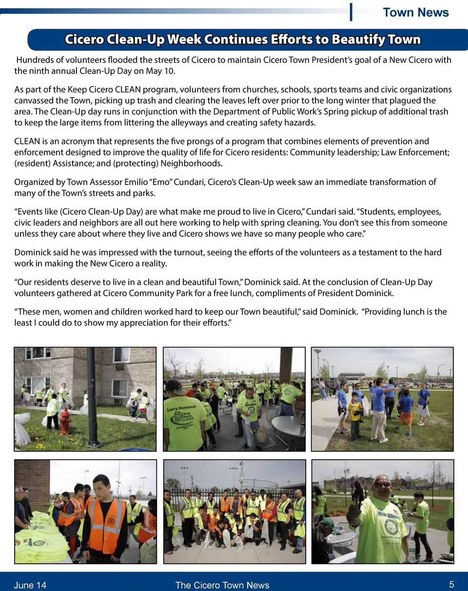As part of the Keep Cicero CLEAN program, volunteers from churches, schools, sports teams and civic organizations canvassed the Town, picking up trash and clearing the leaves left over prior to the
