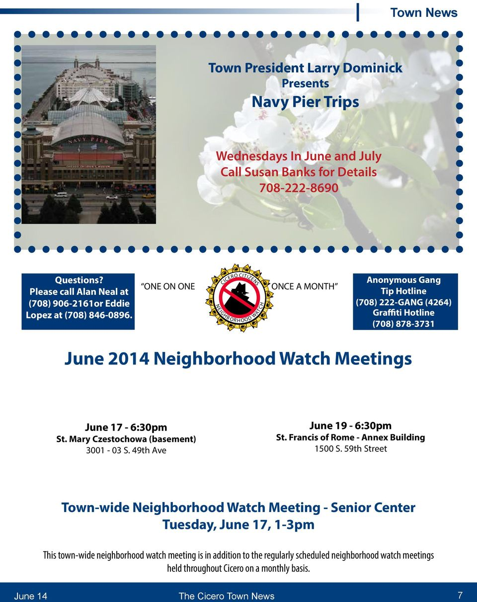 ONE ON ONE NE CICERO CITIZENS I G HB OR H OOD WAT C H ONCE A MONTH Anonymous Gang Tip Hotline (708) 222-GANG (4264) Graffiti Hotline (708) 878-3731 June 2014 Neighborhood Watch Meetings June