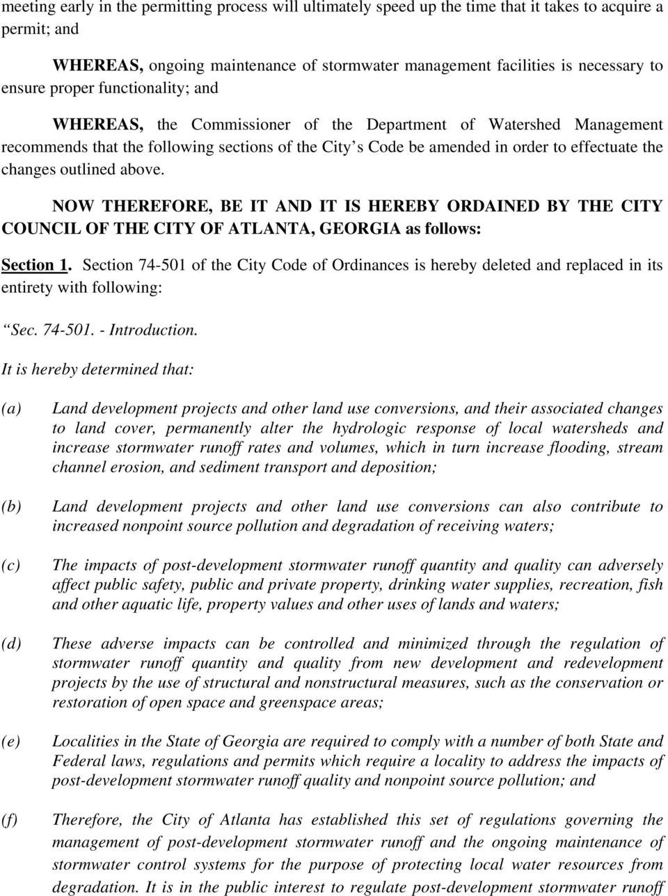 changes outlined above. NOW THEREFORE, BE IT AND IT IS HEREBY ORDAINED BY THE CITY COUNCIL OF THE CITY OF ATLANTA, GEORGIA as follows: Section 1.