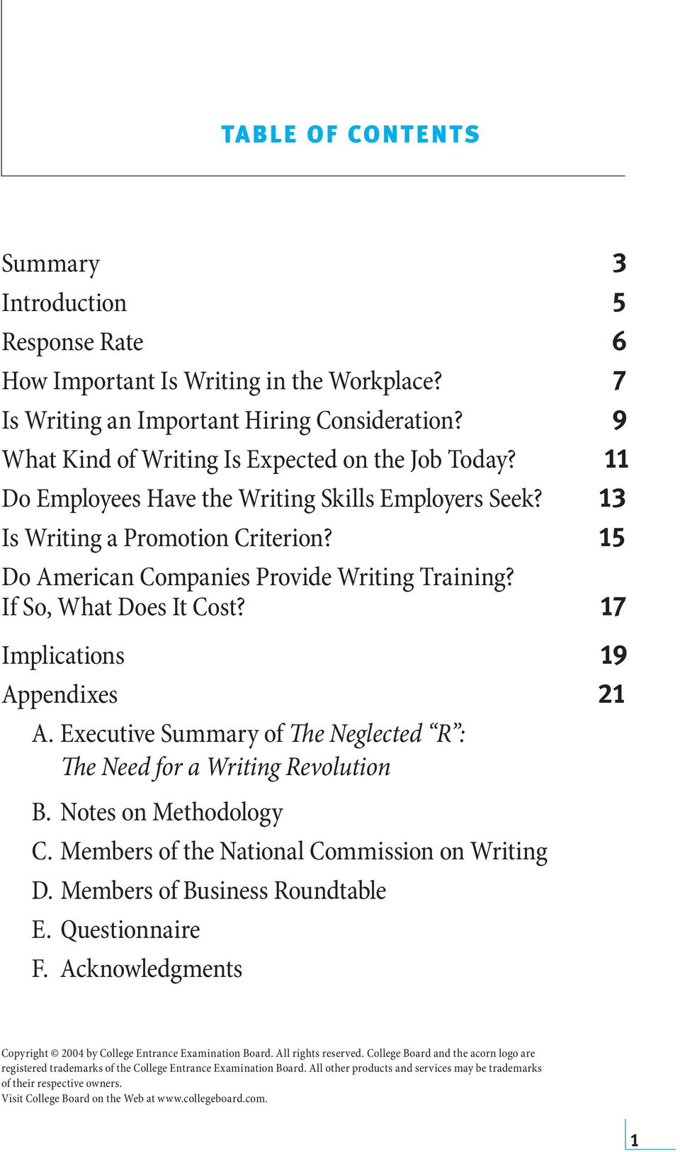 If So, What Does It Cost? 17 Implications 19 Appendixes 21 A. Executive Summary of The Neglected R : The Need for a Writing Revolution B. Notes on Methodology C.