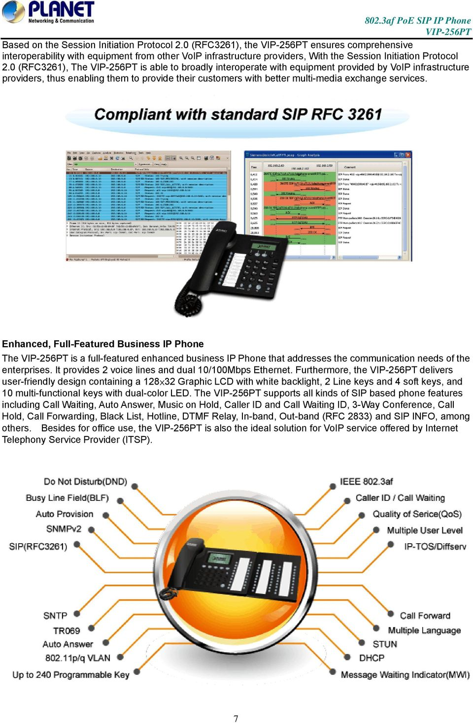 Enhanced, Full-Featured Business IP Phone The is a full-featured enhanced business IP Phone that addresses the communication needs of the enterprises.