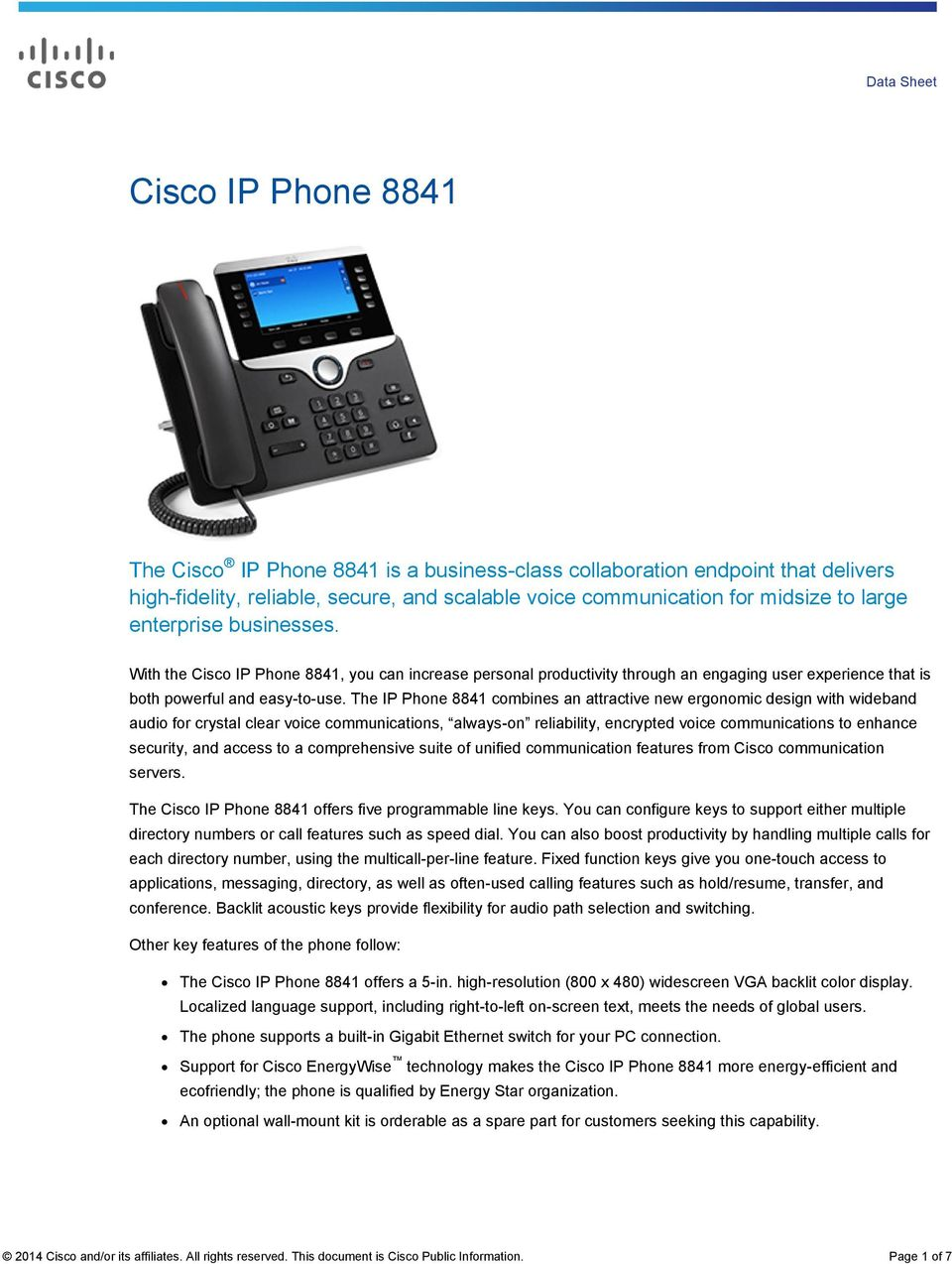 The IP Phone 8841 combines an attractive new ergonomic design with wideband audio for crystal clear voice communications, always-on reliability, encrypted voice communications to enhance security,