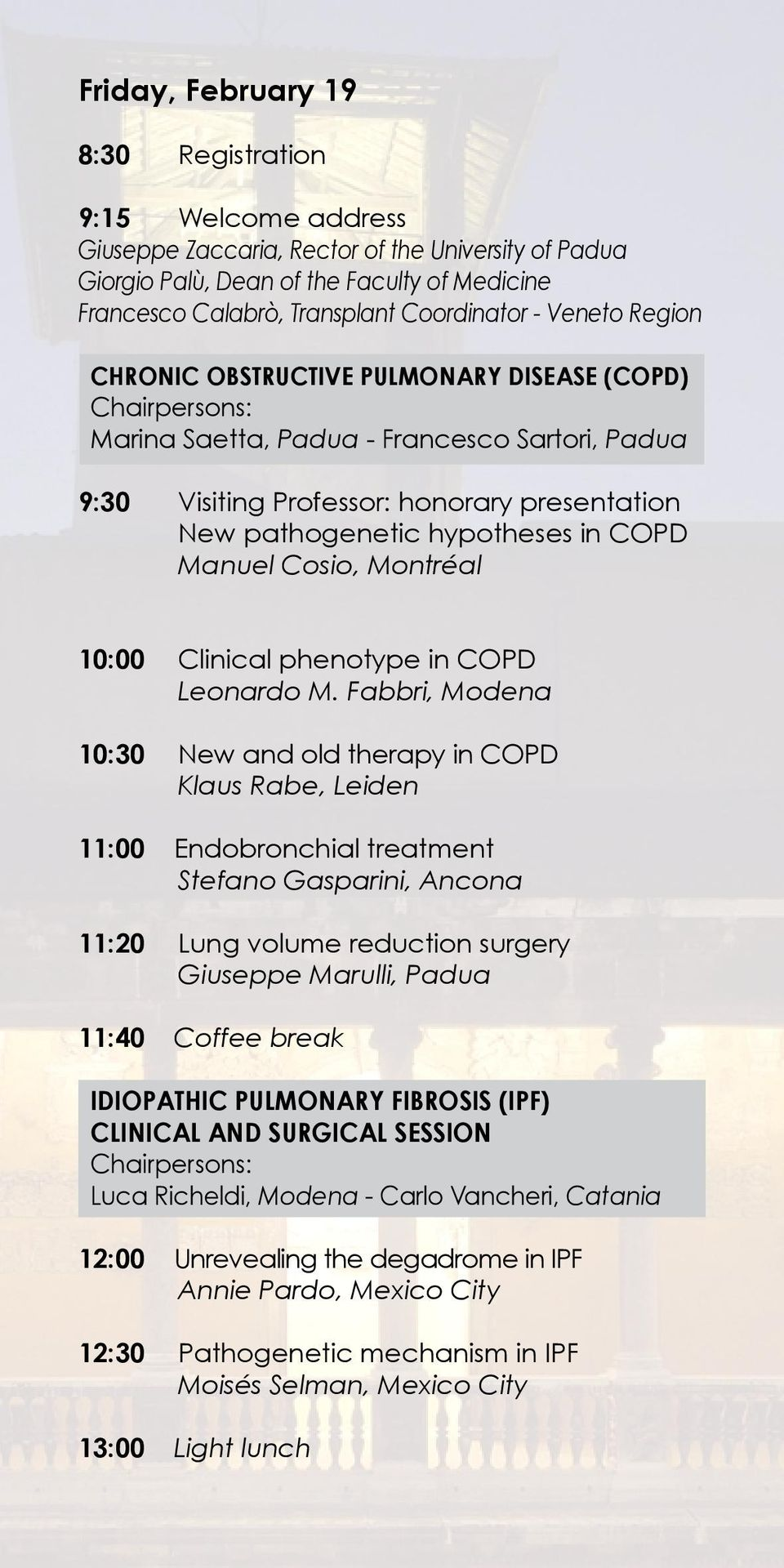in COPD Manuel Cosio, Montréal 10:00 Clinical phenotype in COPD Leonardo M.