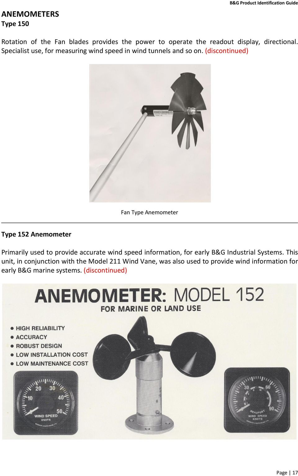 (discontinued) Fan Type Anemometer Type 152 Anemometer Primarily used to provide accurate wind speed information, for