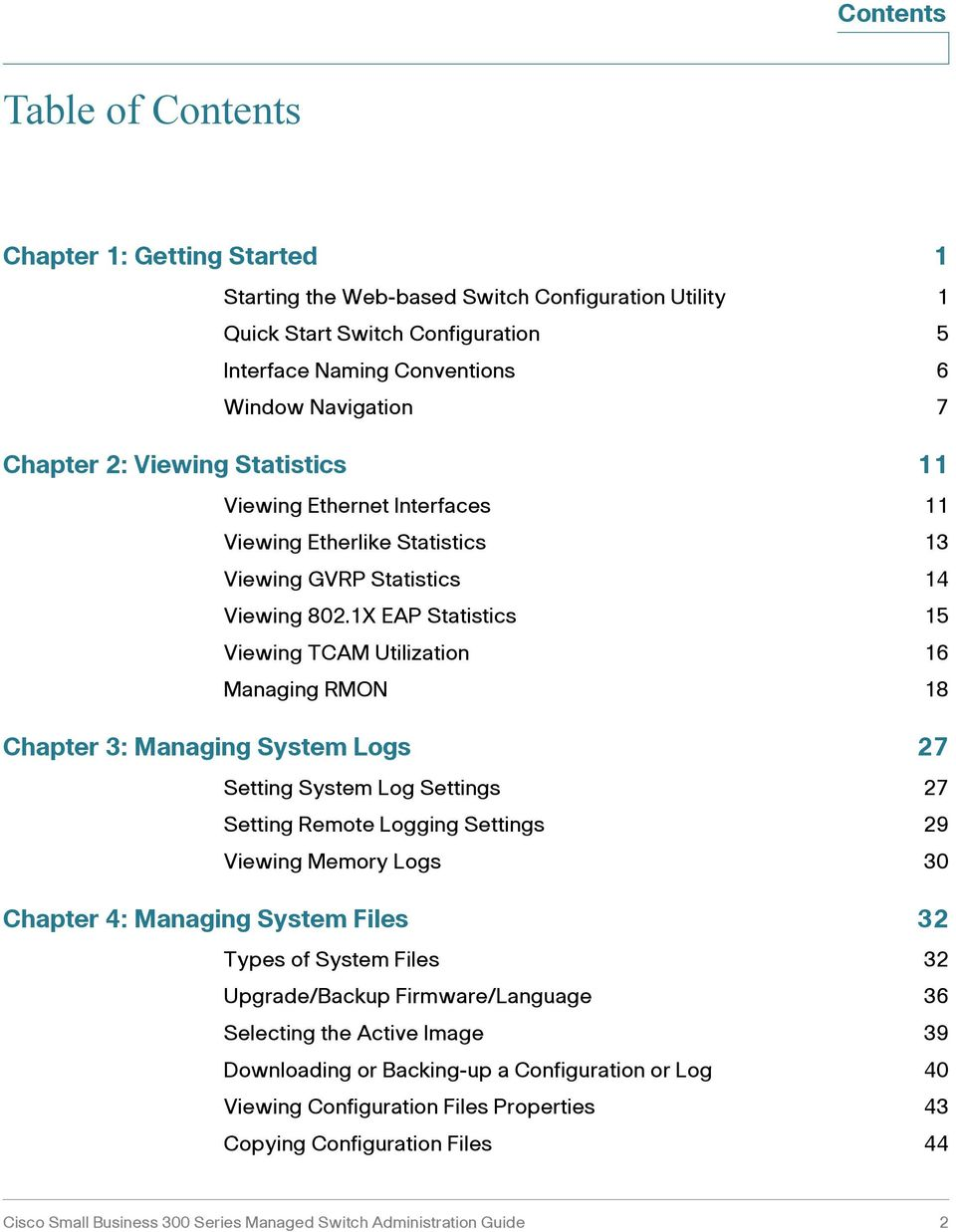1X EAP Statistics 15 Viewing TCAM Utilization 16 Managing RMON 18 Chapter 3: Managing System Logs 27 Setting System Log Settings 27 Setting Remote Logging Settings 29 Viewing Memory Logs 30 Chapter
