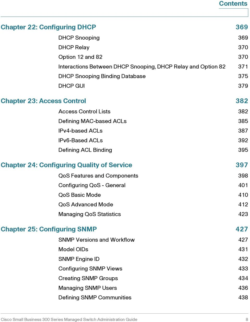 Service 397 QoS Features and Components 398 Configuring QoS - General 401 QoS Basic Mode 410 QoS Advanced Mode 412 Managing QoS Statistics 423 Chapter 25: Configuring SNMP 427 SNMP Versions and