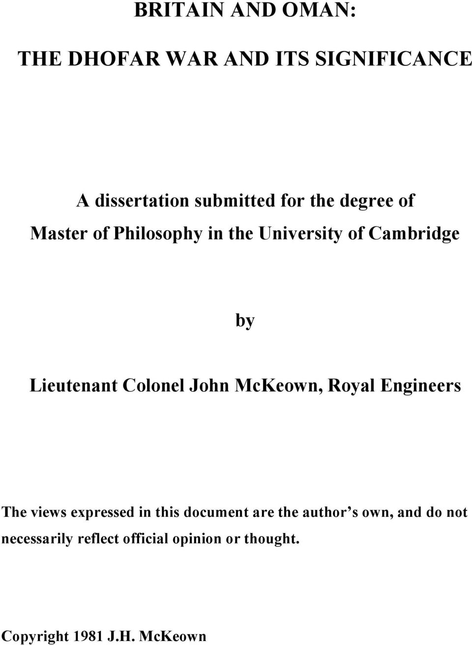 John McKeown, Royal Engineers The views expressed in this document are the author s