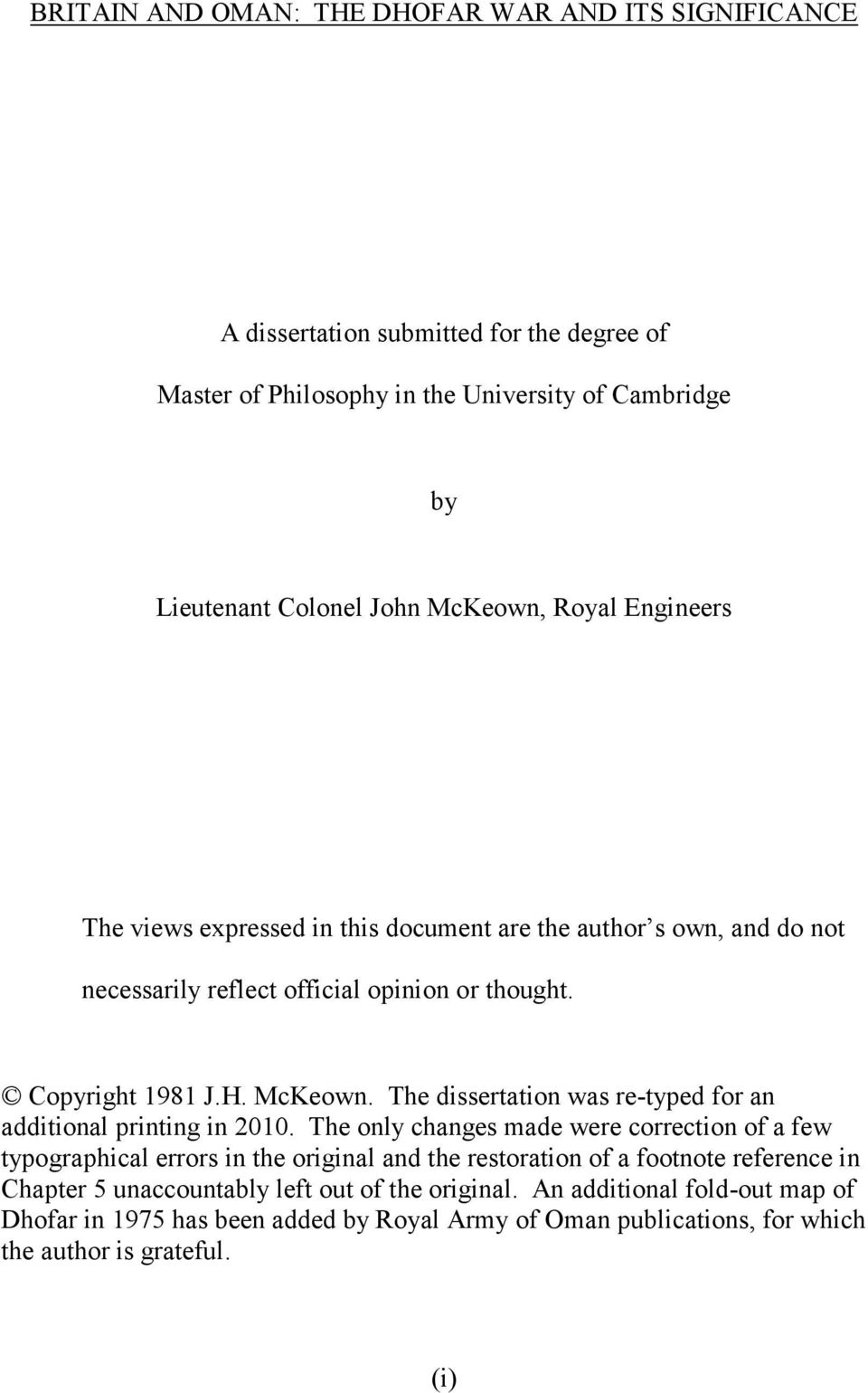 The dissertation was re typed for an additional printing in 2010.