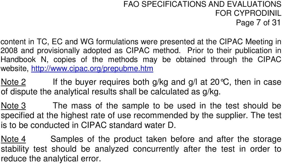 htm Note 2 If the buyer requires both g/kg and g/l at 20 C, then in case of dispute the analytical results shall be calculated as g/kg.
