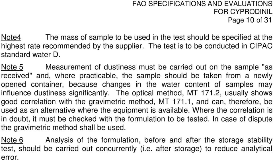 of samples may influence dustiness significantly. The optical method, MT 171.2, usually shows good correlation with the gravimetric method, MT 171.