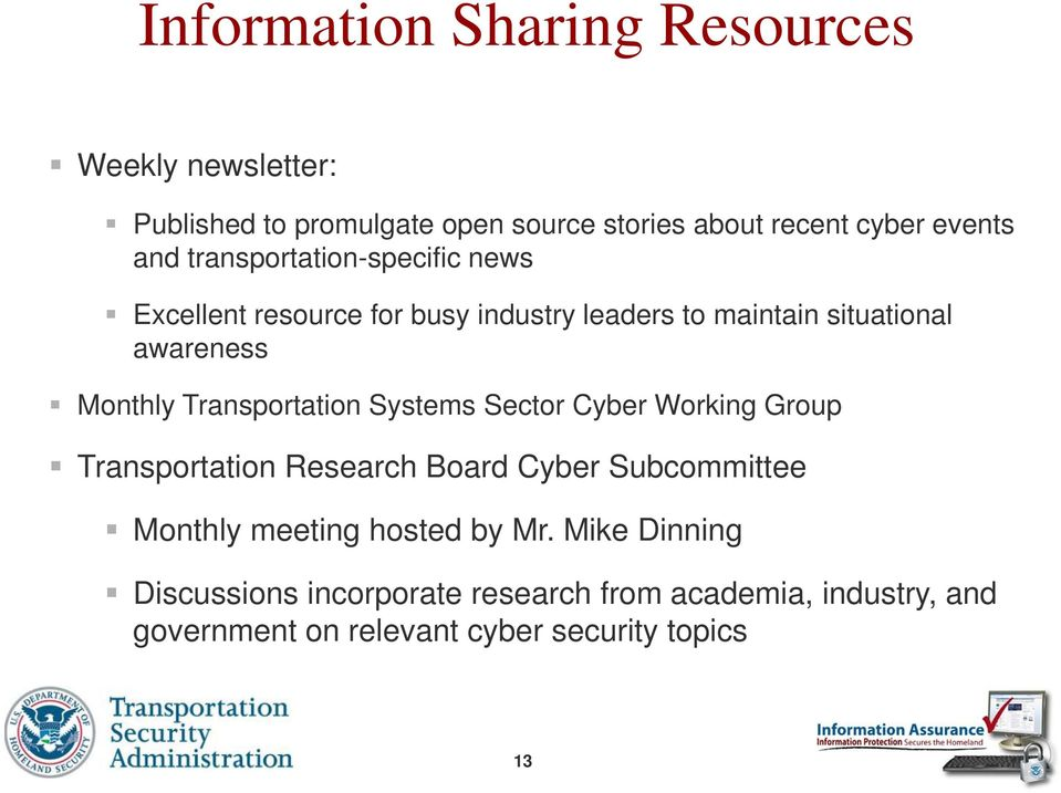 Transportation Systems Sector Cyber Working Group Transportation Research Board Cyber Subcommittee Monthly meeting hosted