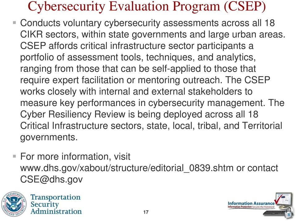 expert facilitation or mentoring outreach. The CSEP works closely with internal and external stakeholders to measure key performances in cybersecurity management.
