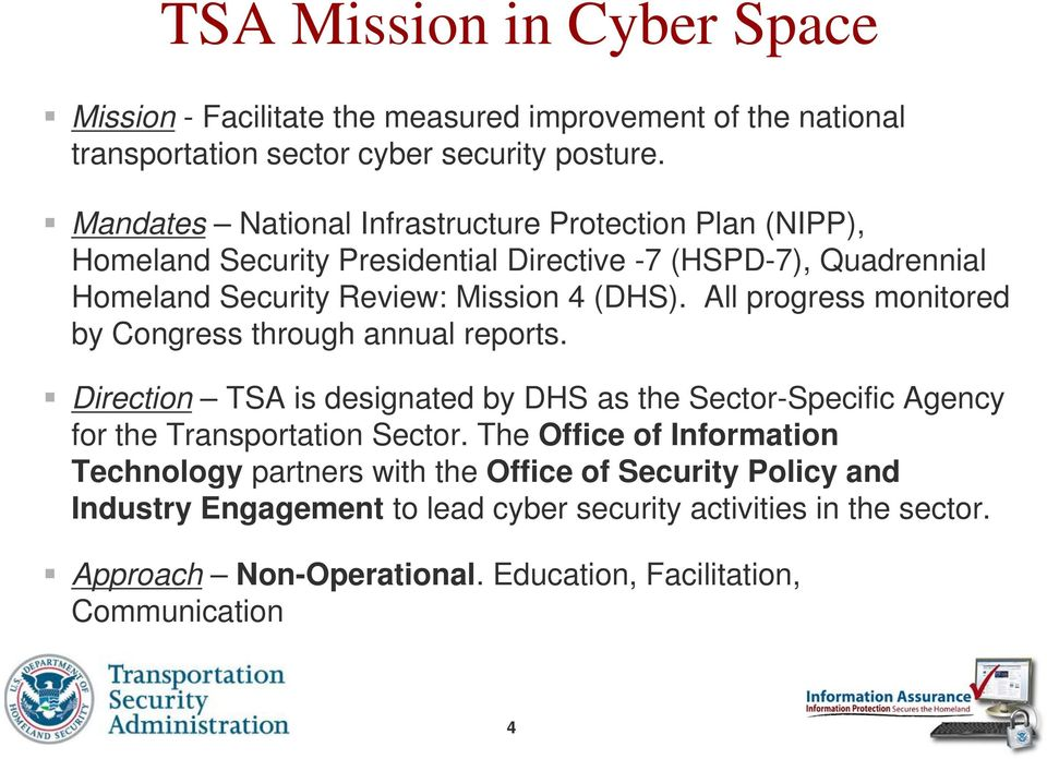 All progress monitored by Congress through annual reports. Direction TSA is designated by DHS as the Sector-Specific Agency for the Transportation Sector.