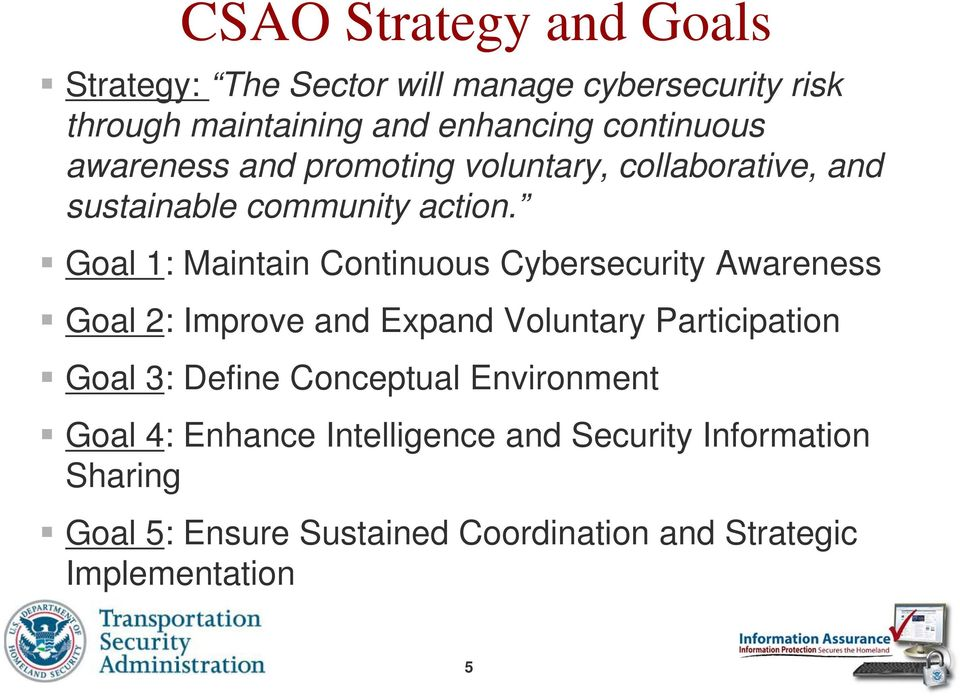 Goal 1: Maintain Continuous Cybersecurity Awareness Goal 2: Improve and Expand Voluntary Participation Goal 3: Define
