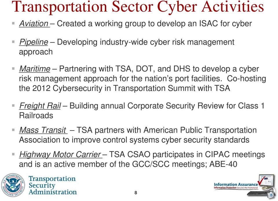 Co-hosting the 2012 Cybersecurity in Transportation Summit with TSA Freight Rail Building annual Corporate Security Review for Class 1 Railroads Mass Transit TSA
