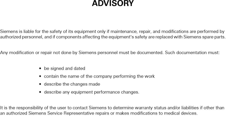 Such documentation must: be signed and dated contain the name of the company performing the work describe the changes made describe any equipment performance changes.
