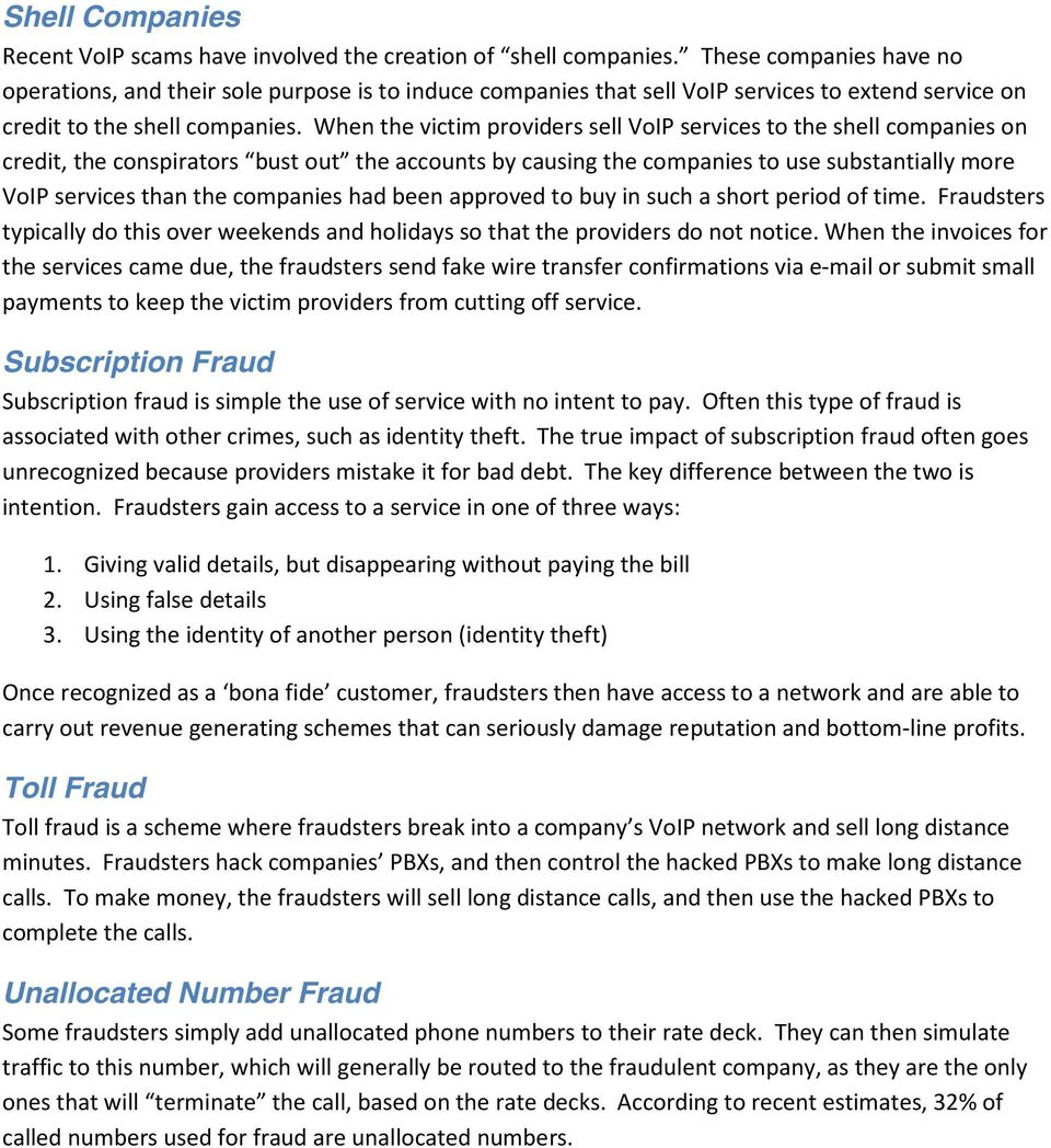 When the victim providers sell VoIP services to the shell companies on credit, the conspirators bust out the accounts by causing the companies to use substantially more VoIP services than the