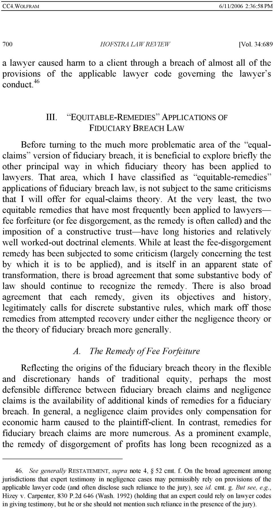principal way in which fiduciary theory has been applied to lawyers.