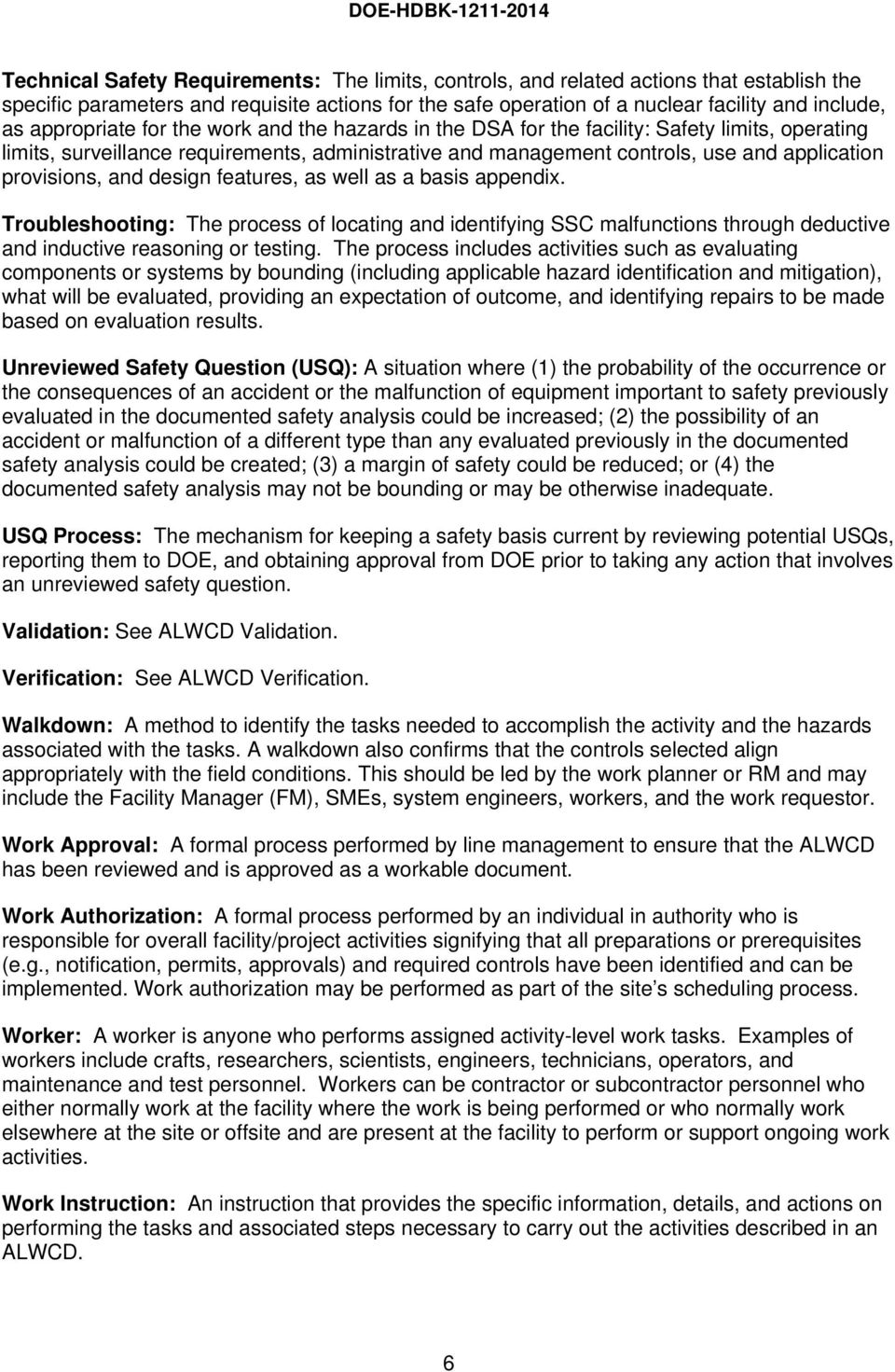 provisions, and design features, as well as a basis appendix. Troubleshooting: The process of locating and identifying SSC malfunctions through deductive and inductive reasoning or testing.