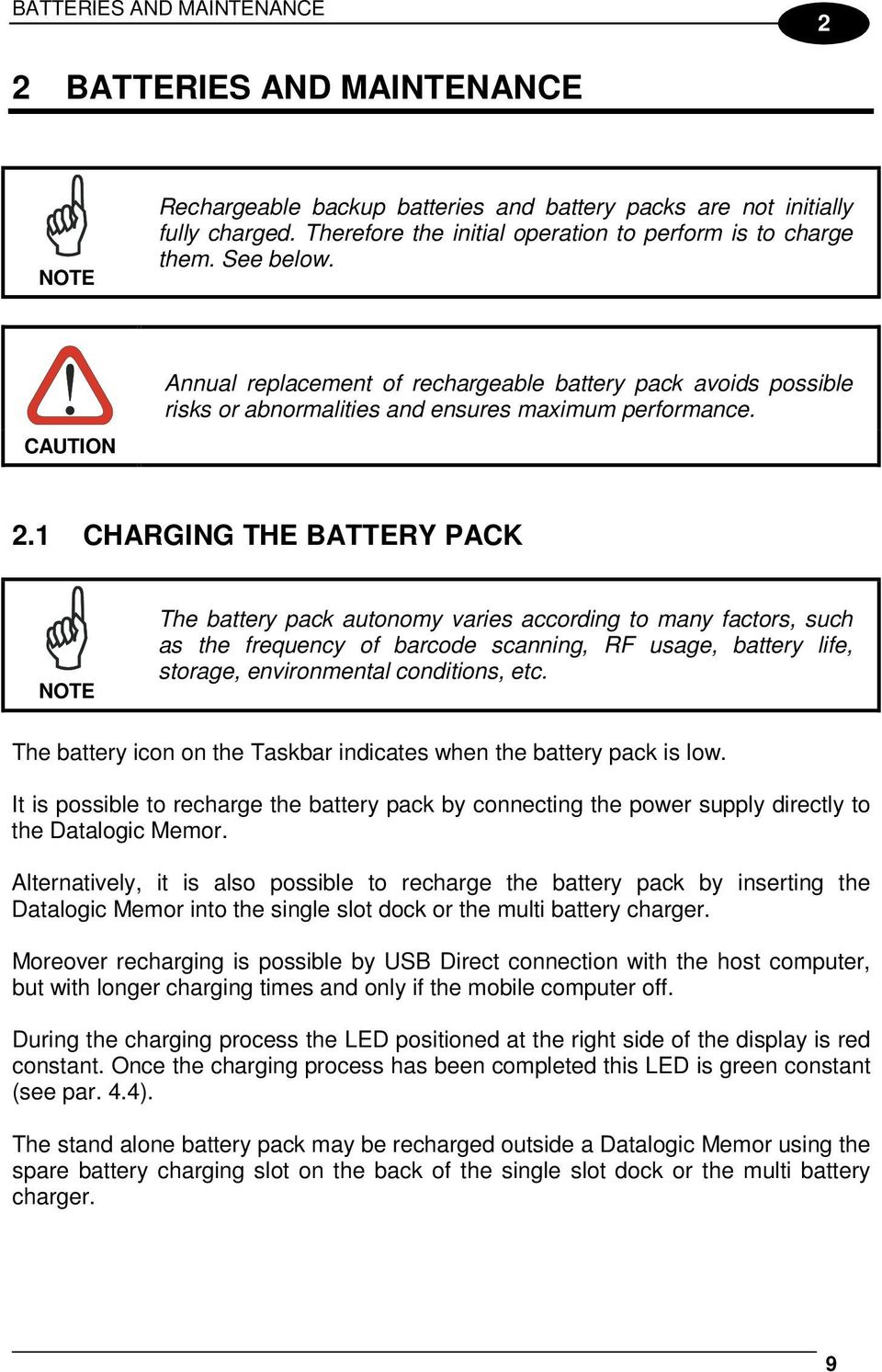 2.1 CHARGING THE BATTERY PACK NOTE The battery pack autonomy varies according to many factors, such as the frequency of barcode scanning, RF usage, battery life, storage, environmental conditions,
