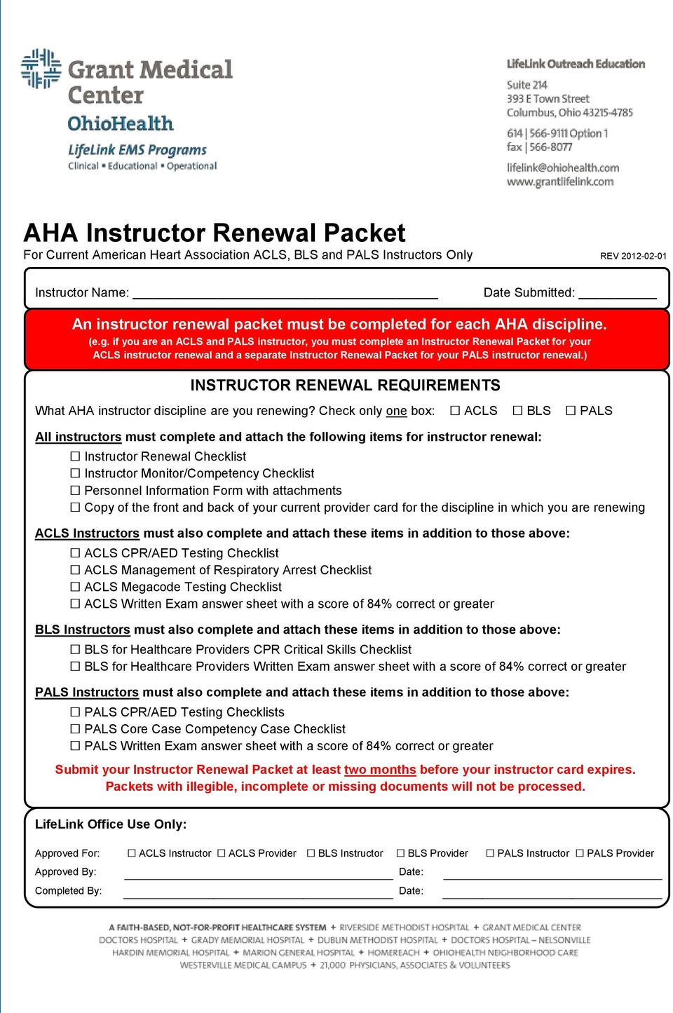 if you are an ACLS and PALS instructor, you must complete an Instructor Renewal Packet for your ACLS instructor renewal and a separate Instructor Renewal Packet for your PALS instructor renewal.