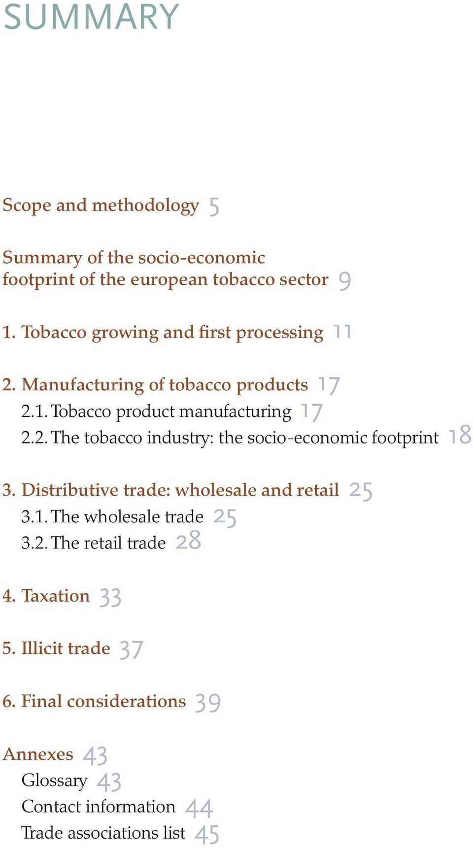 Distributive trade: wholesale and retail 25 3.1. The wholesale trade 25 3.2. The retail trade 28 4. Taxation 33 5.
