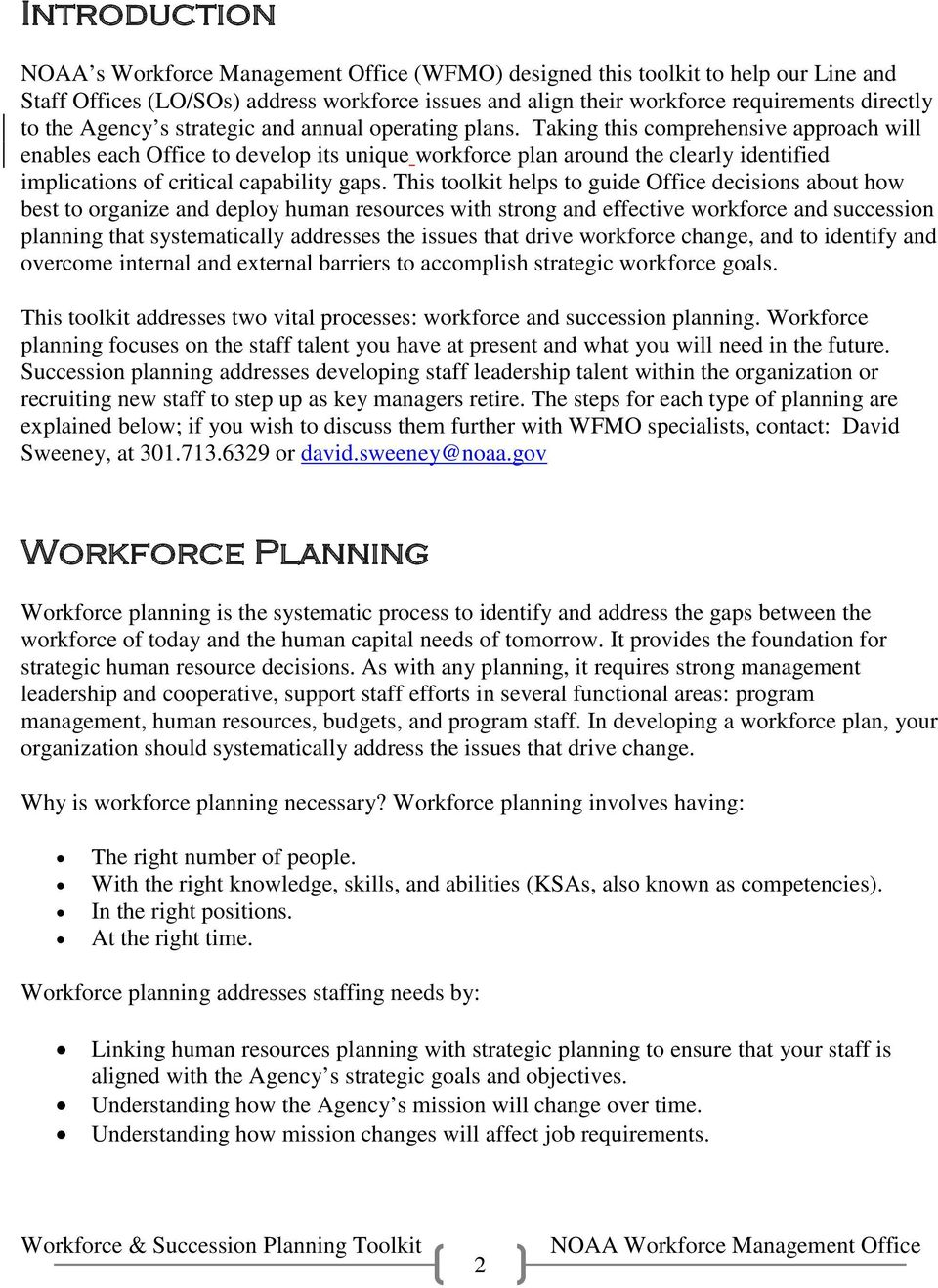Taking this comprehensive approach will enables each Office to develop its unique workforce plan around the clearly identified implications of critical capability gaps.
