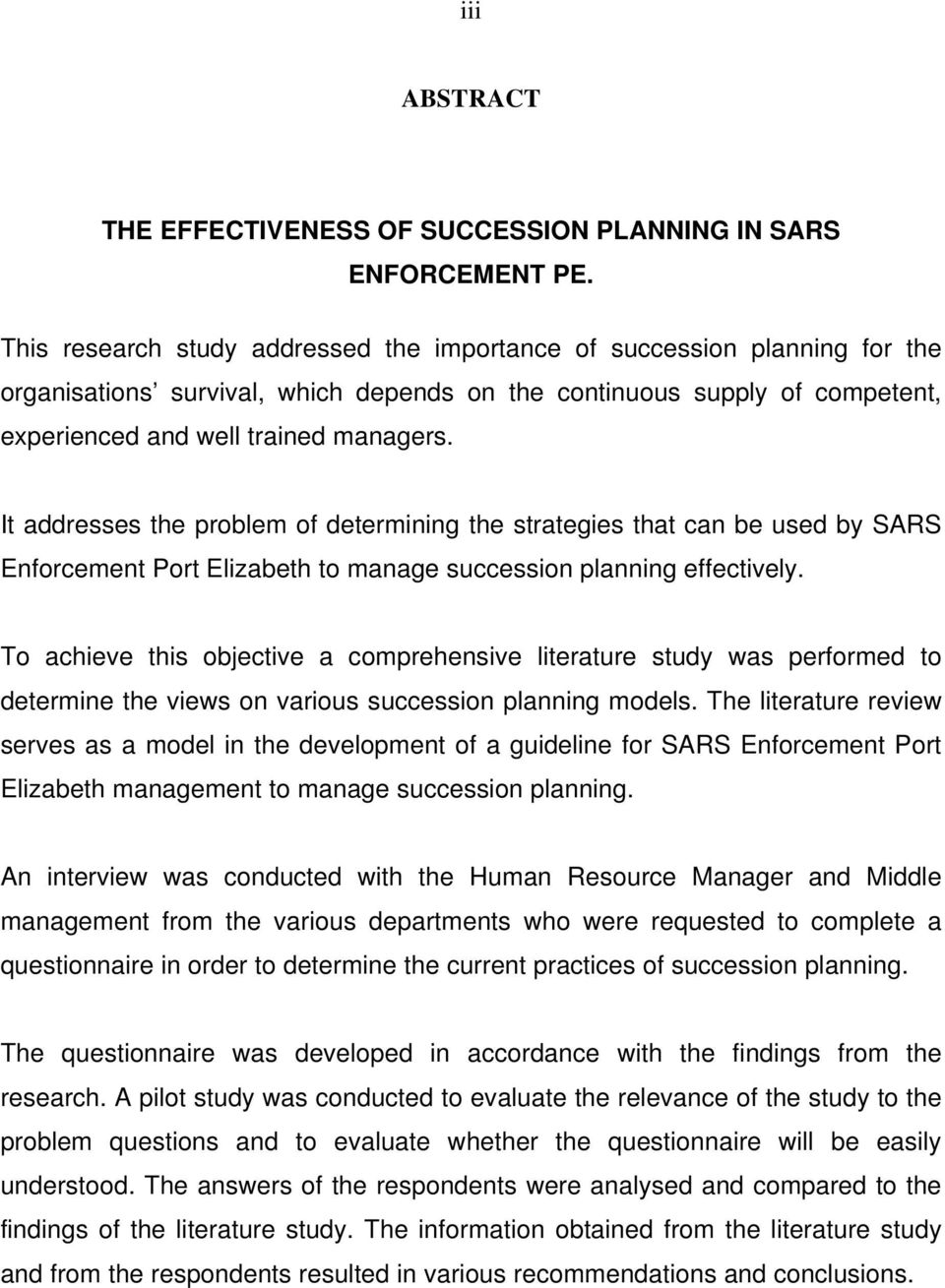 It addresses the problem of determining the strategies that can be used by SARS Enforcement Port Elizabeth to manage succession planning effectively.