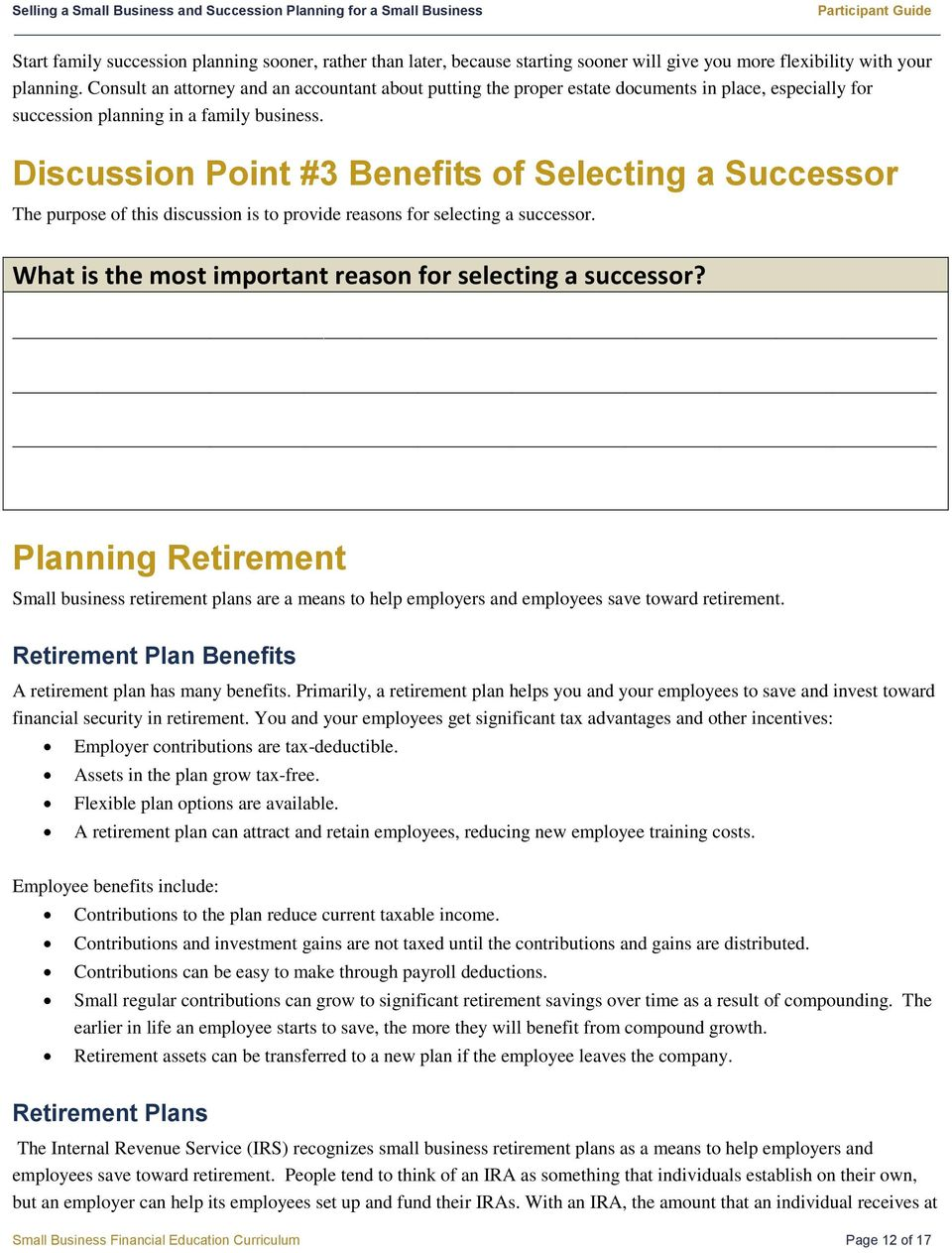Discussion Point #3 Benefits of Selecting a Successor The purpose of this discussion is to provide reasons for selecting a successor. What is the most important reason for selecting a successor?