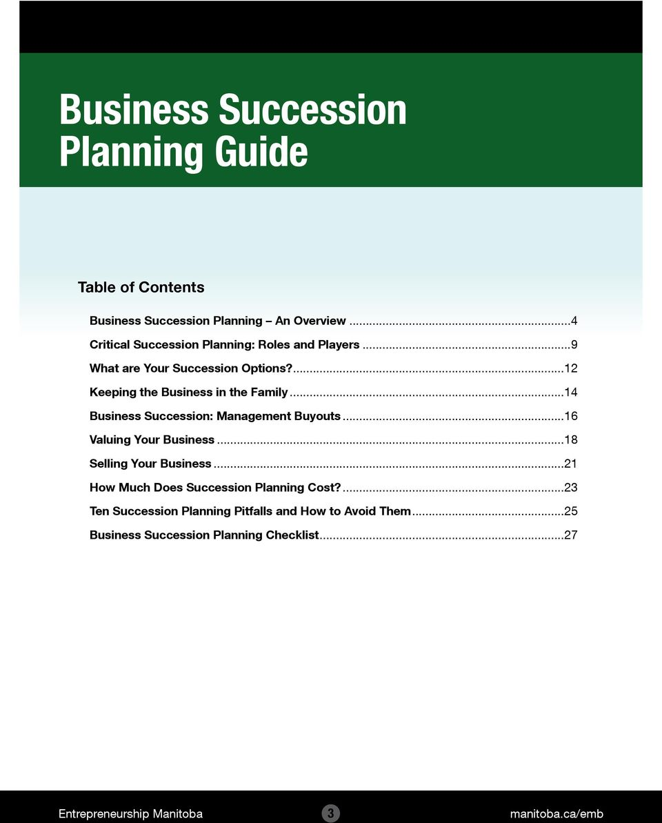 ...12 Keeping the Business in the Family...14 Business Succession: Management Buyouts...16 Valuing Your Business.
