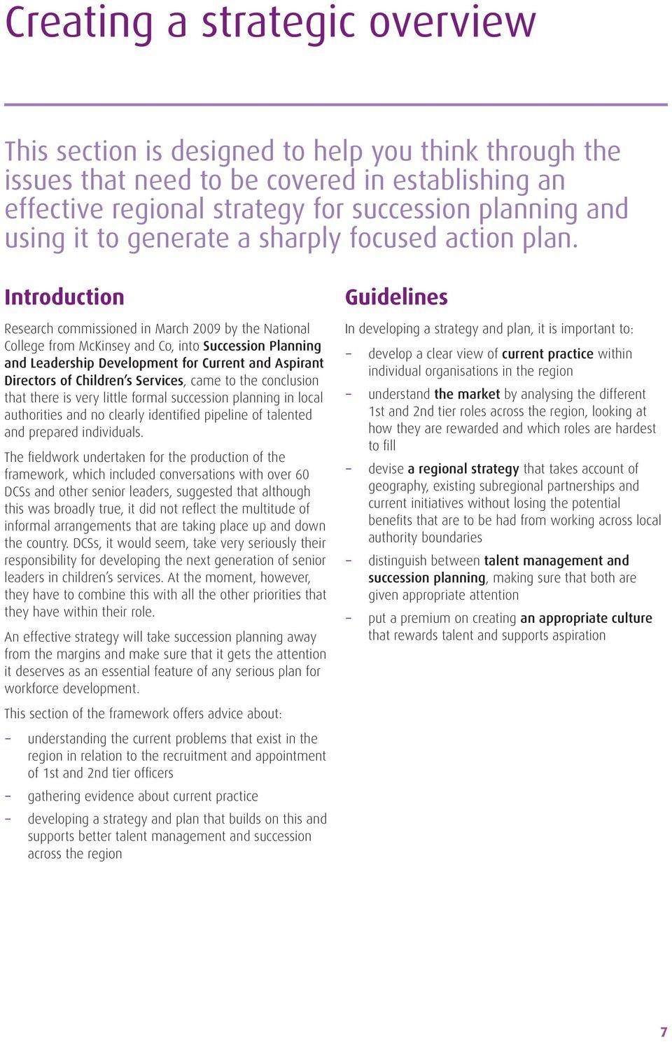 Introduction Research commissioned in March 2009 by the National College from McKinsey and Co, into Succession Planning and Leadership Development for Current and Aspirant Directors of Children s
