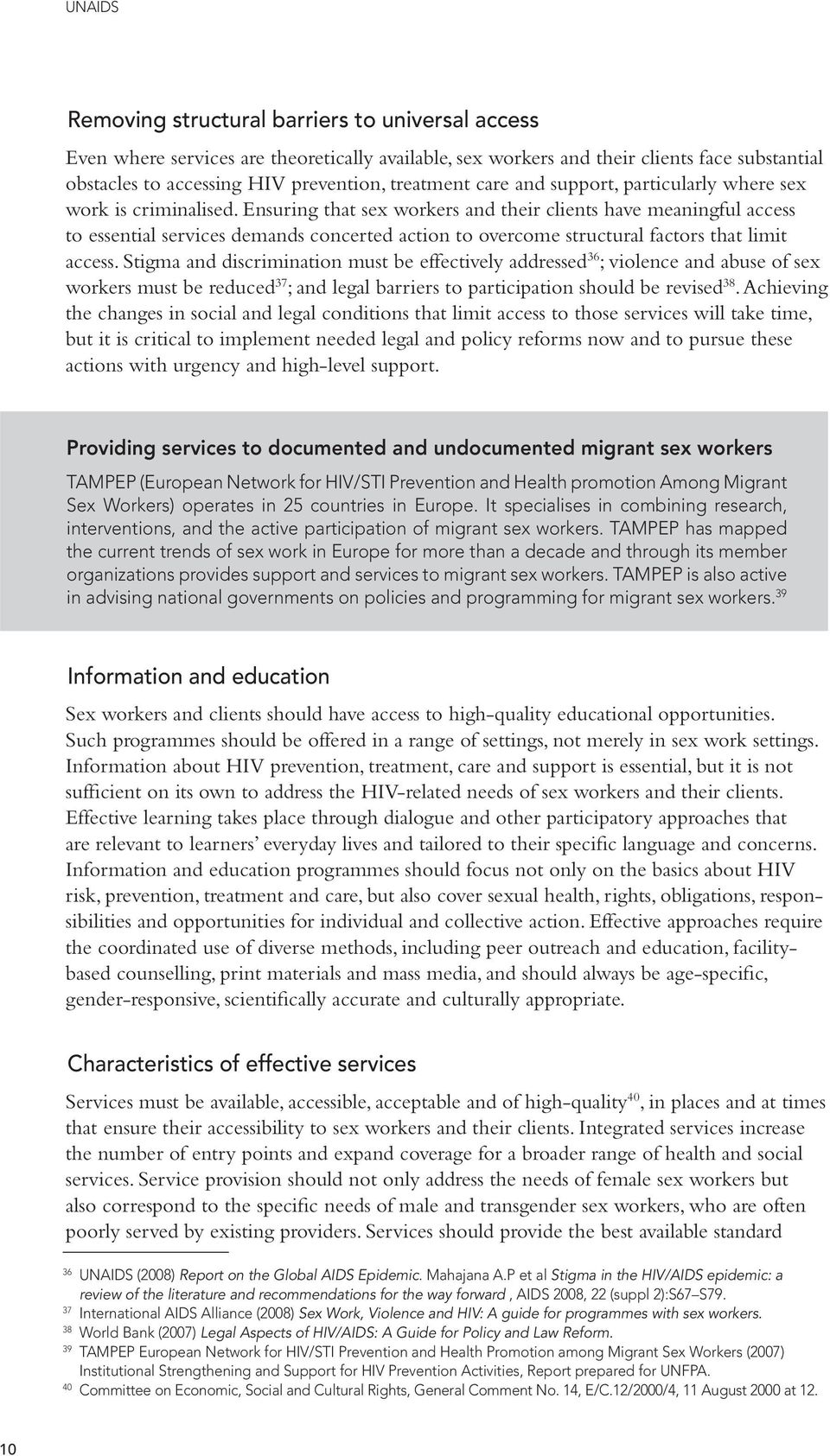 Ensuring that sex workers and their clients have meaningful access to essential services demands concerted action to overcome structural factors that limit access.