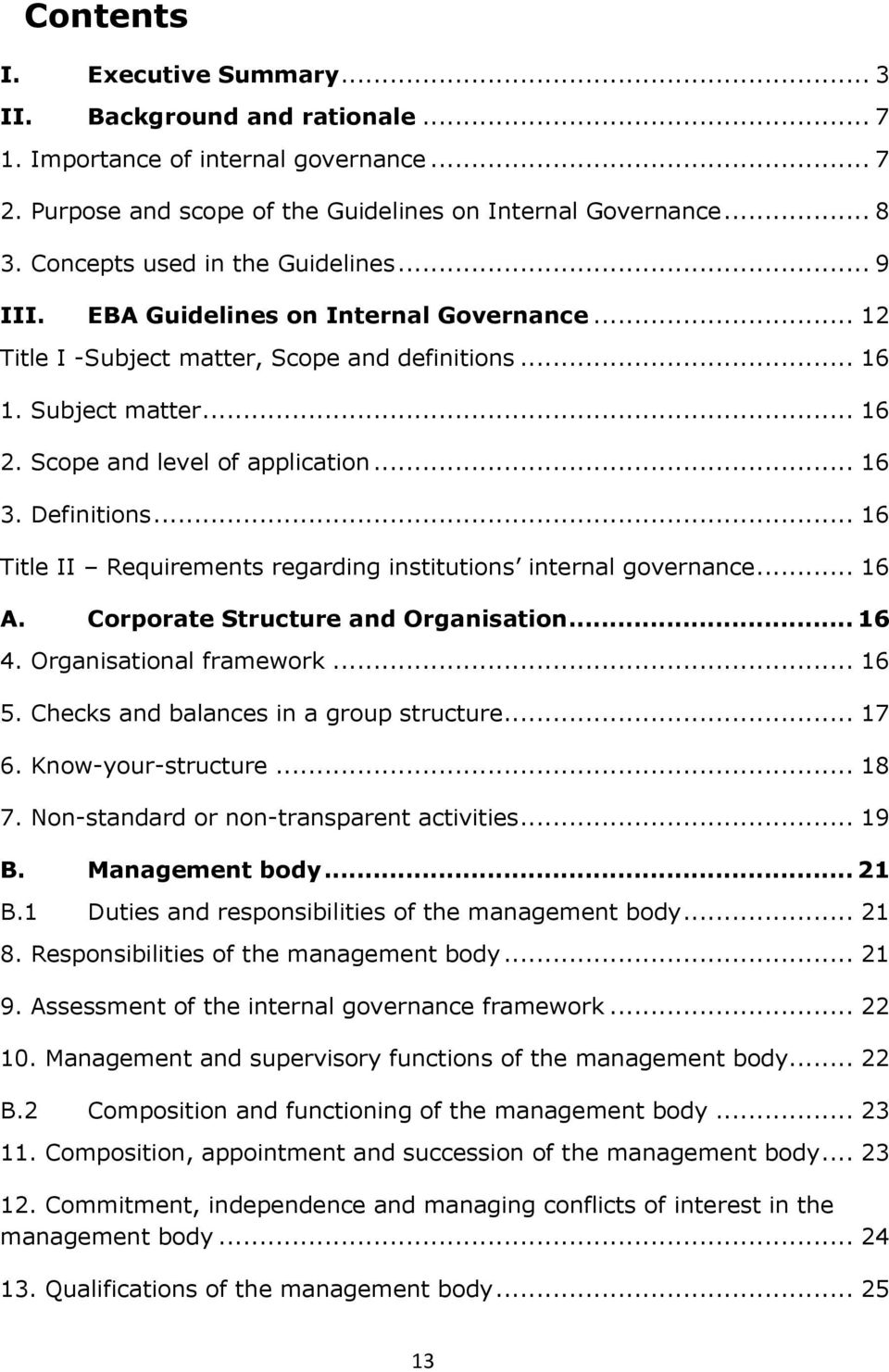 .. 16 3. Definitions... 16 Title II Requirements regarding institutions internal governance... 16 A. Corporate Structure and Organisation... 16 4. Organisational framework... 16 5.