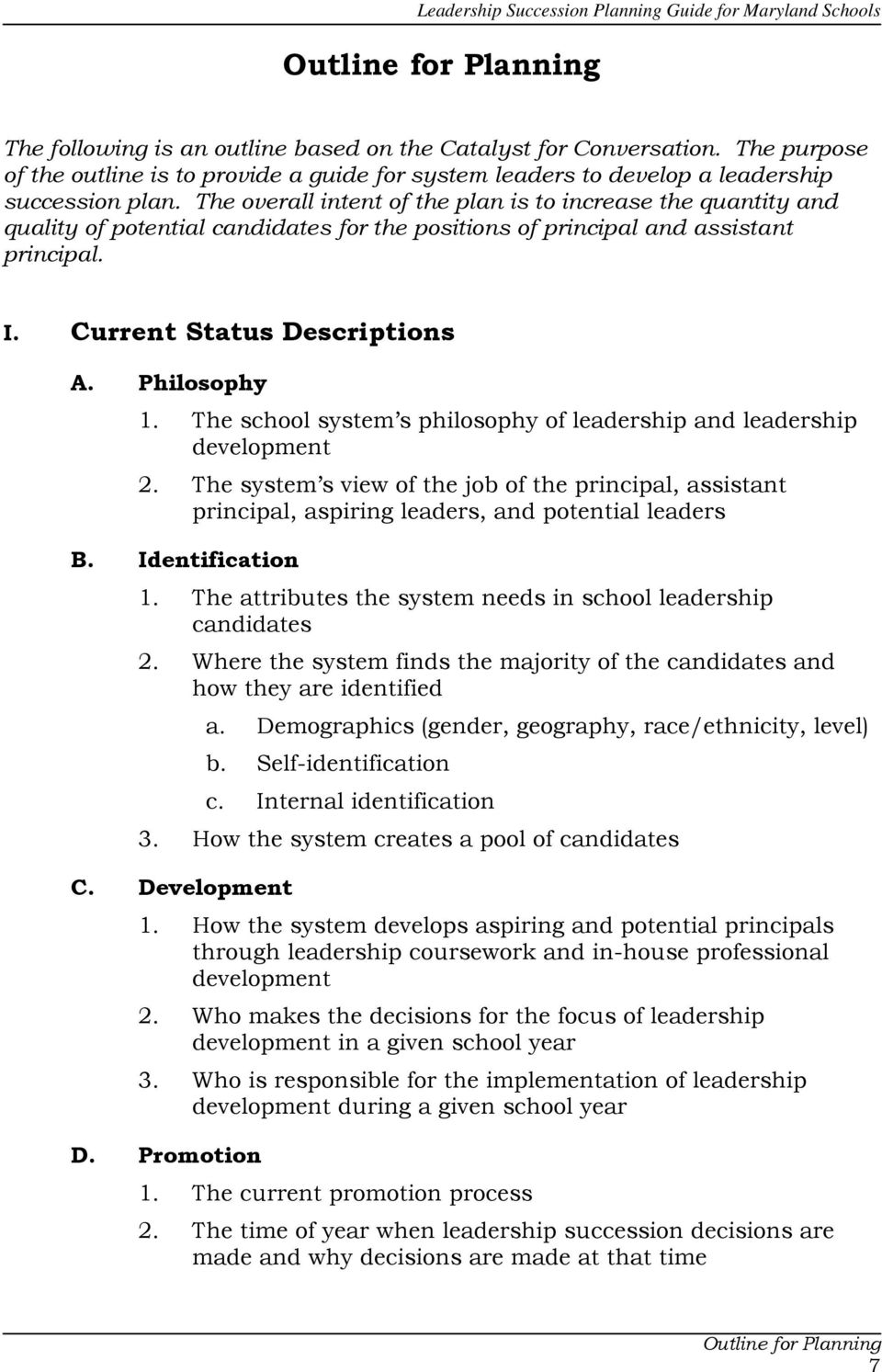 The school system s philosophy of leadership and leadership development 2. The system s view of the job of the principal, assistant principal, aspiring leaders, and potential leaders B.