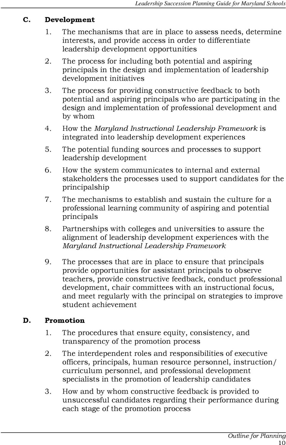 The process for providing constructive feedback to both potential and aspiring principals who are participating in the design and implementation of professional development and by whom 4.