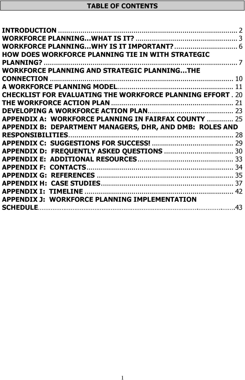 .. 21 DEVELOPING A WORKFORCE ACTION PLAN... 23 APPENDIX A: WORKFORCE PLANNING IN FAIRFAX COUNTY... 25 APPENDIX B: DEPARTMENT MANAGERS, DHR, AND DMB: ROLES AND RESPONSIBILITIES.