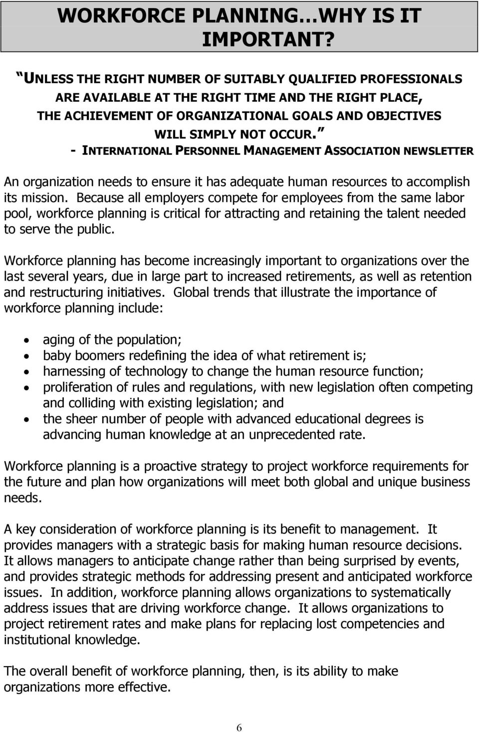 - INTERNATIONAL PERSONNEL MANAGEMENT ASSOCIATION NEWSLETTER An organization needs to ensure it has adequate human resources to accomplish its mission.