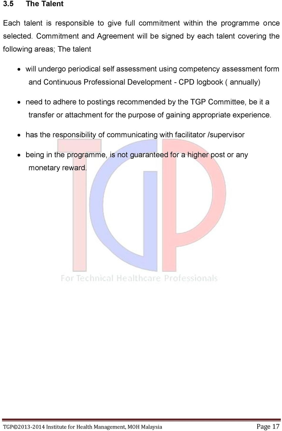 Continuous Professional Development - CPD logbook ( annually) need to adhere to postings recommended by the TGP Committee, be it a transfer or attachment for the purpose of