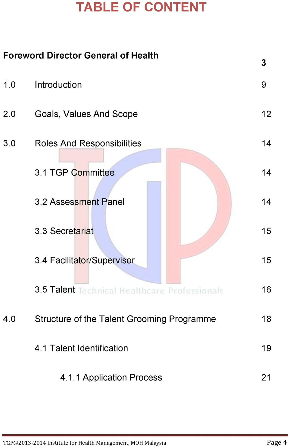 2 Assessment Panel 14 3.3 Secretariat 15 3.4 Facilitator/Supervisor 15 3.5 Talent 16 4.