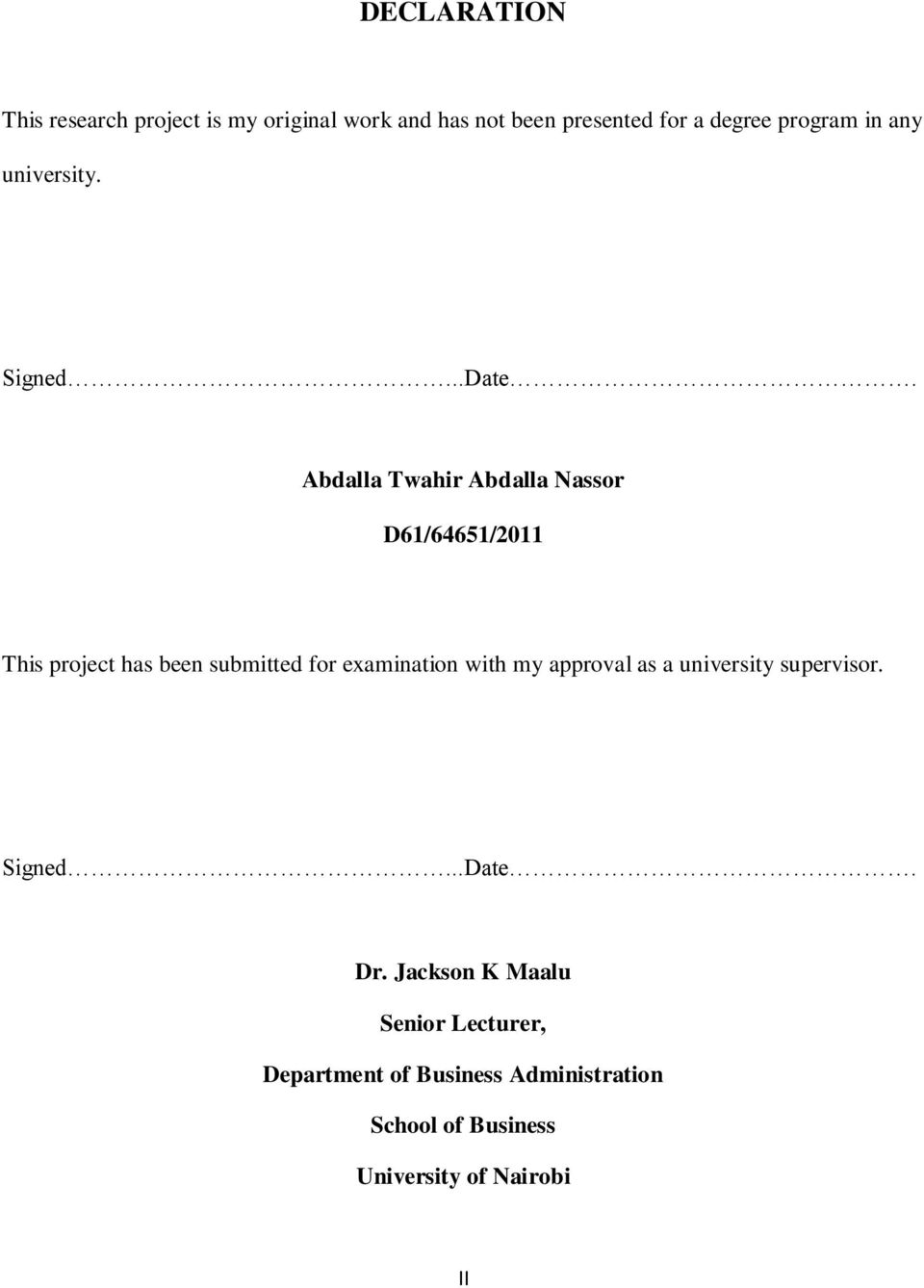 Abdalla Twahir Abdalla Nassor D61/64651/2011 This project has been submitted for examination with my