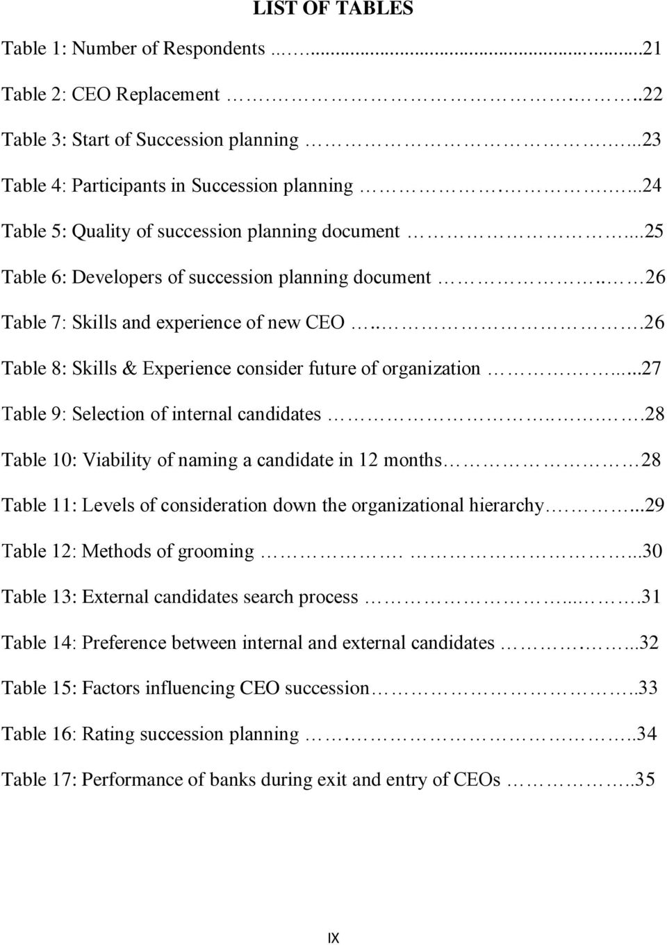 ..26 Table 8: Skills & Experience consider future of organization....27 Table 9: Selection of internal candidates.