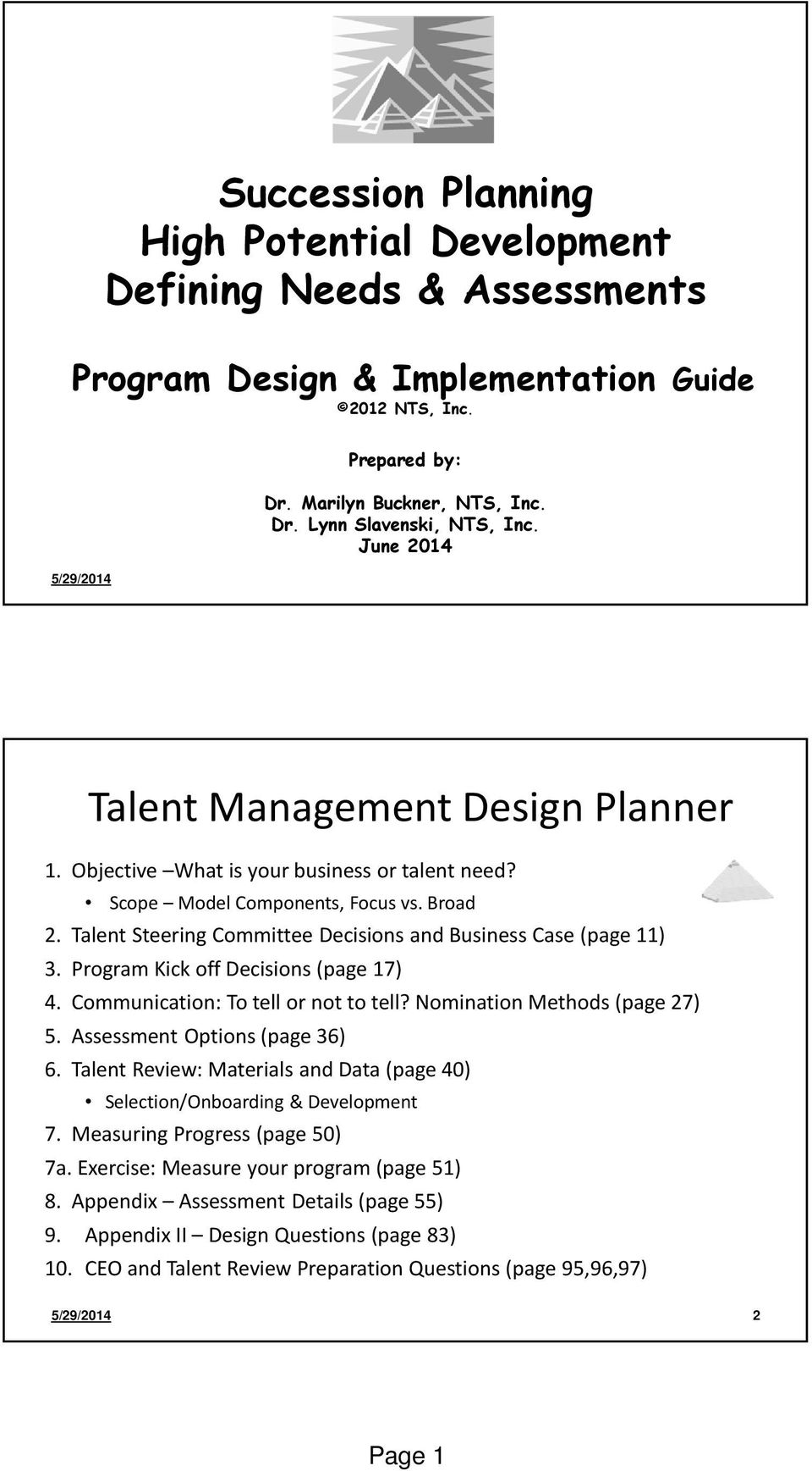 Talent Steering Committee Decisions and Business Case (page 11) 3. Program Kick off Decisions (page 17) 4. Communication: To tell or not to tell? Nomination Methods (page 27) 5.