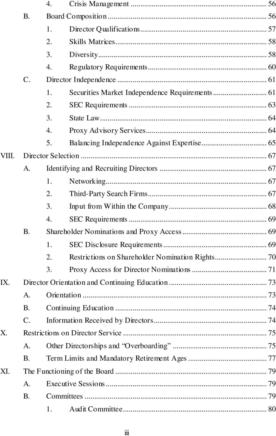Director Selection... 67 A. Identifying and Recruiting Directors... 67 1. Networking... 67 2. Third-Party Search Firms... 67 3. Input from Within the Company... 68 4. SEC Requirements... 69 B.