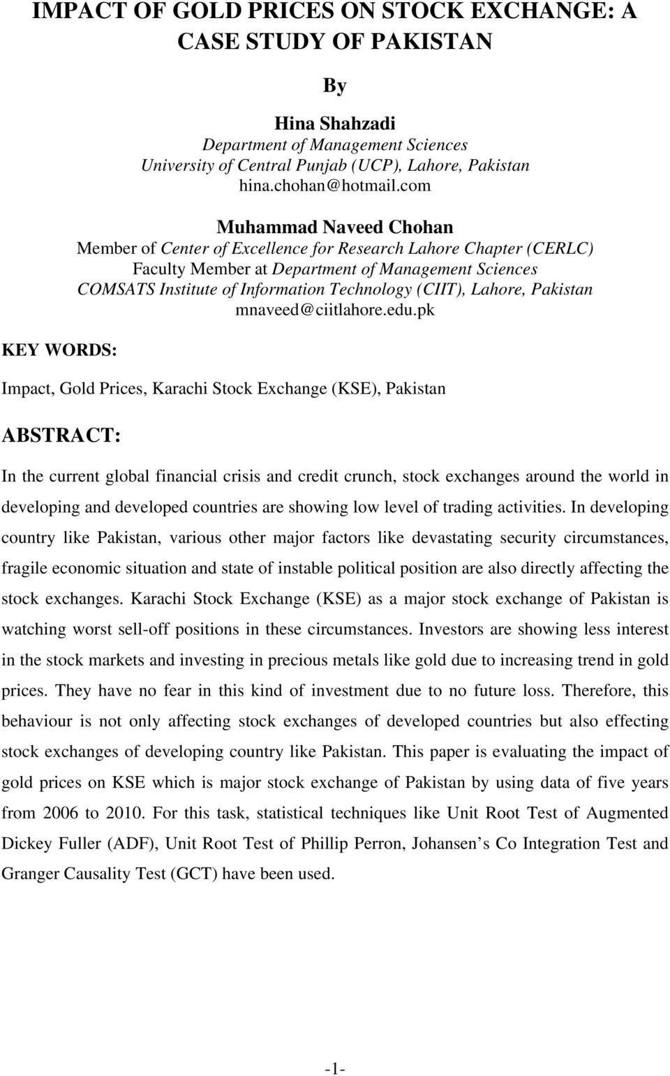 com Muhammad Naveed Chohan Member of Center of Excellence for Research Lahore Chapter (CERLC) Faculty Member at Department of Management Sciences COMSATS Institute of Information Technology (CIIT),