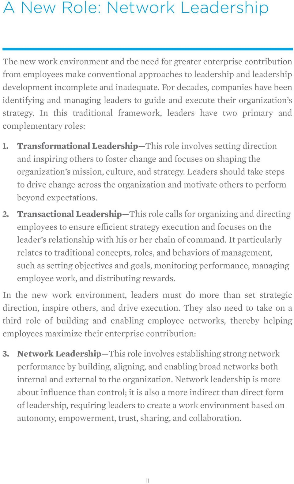 In this traditional framework, leaders have two primary and complementary roles: 1.