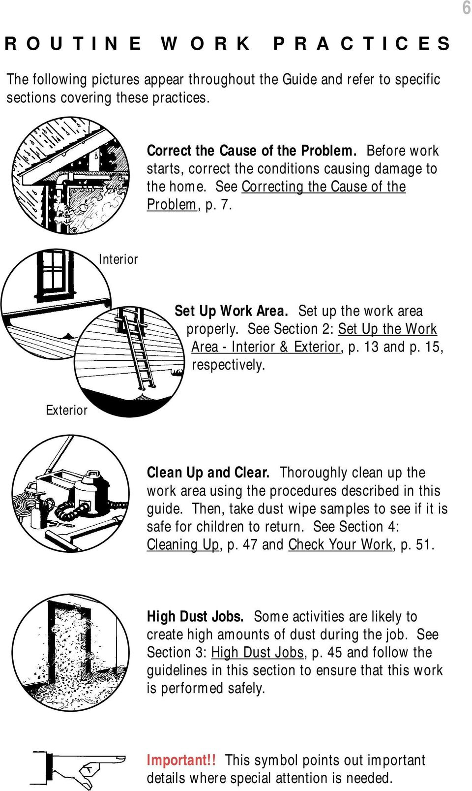 See Section 2: Set Up the Work Area - Interior & Exterior, p. 13 and p. 15, respectively. Exterior Clean Up and Clear. Thoroughly clean up the work area using the procedures described in this guide.