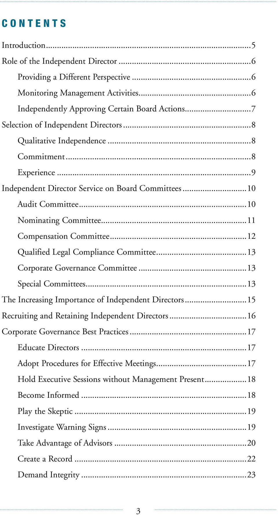 ..11 Compensation Committee...12 Qualified Legal Compliance Committee...13 Corporate Governance Committee...13 Special Committees...13 The Increasing Importance of Independent Directors.