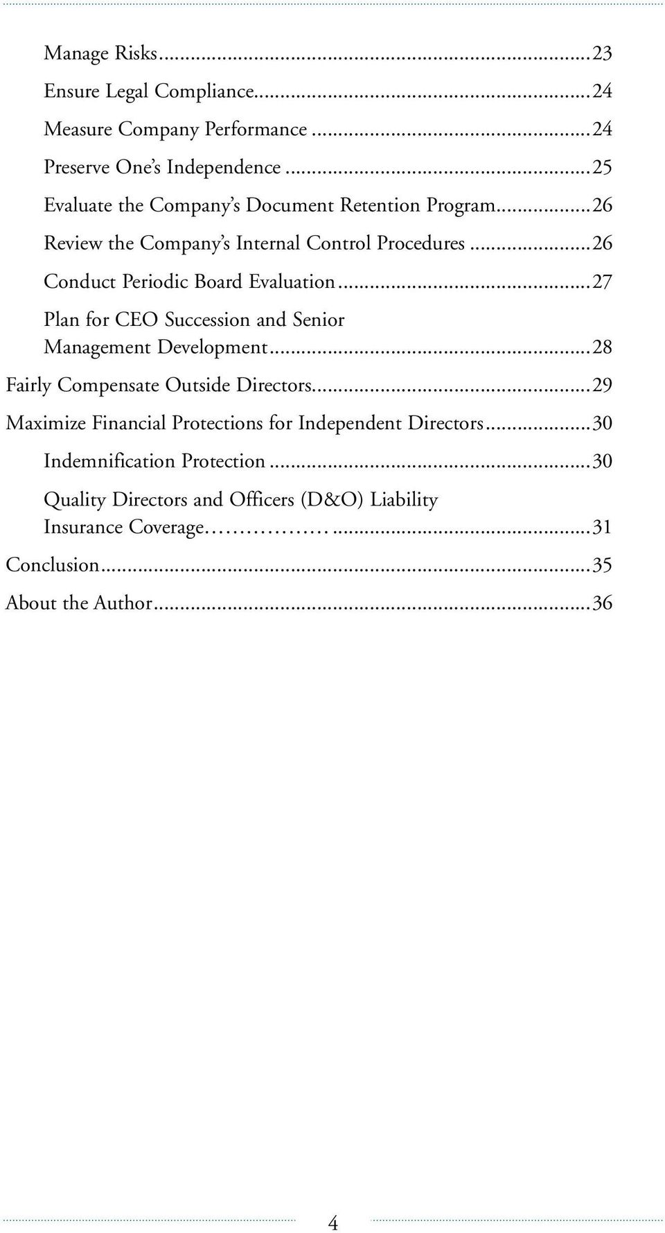 ..26 Conduct Periodic Board Evaluation...27 Plan for CEO Succession and Senior Management Development...28 Fairly Compensate Outside Directors.