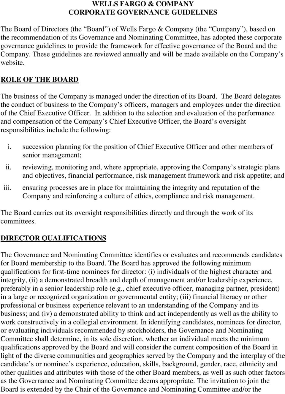 These guidelines are reviewed annually and will be made available on the Company s website. ROLE OF THE BOARD The business of the Company is managed under the direction of its Board.